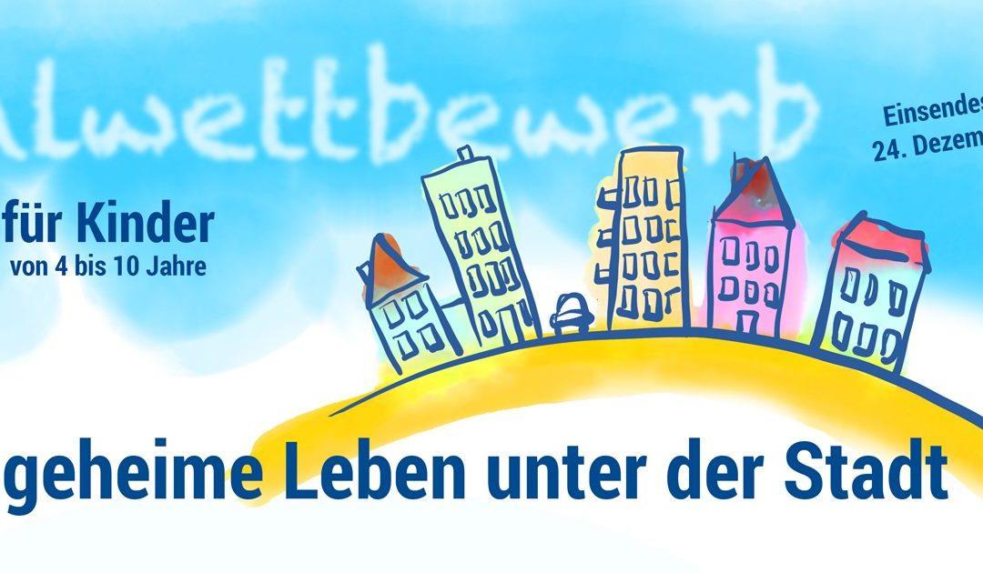 """Malwettbewerb: """"Das geheime Leben unter der Stadt"""""""